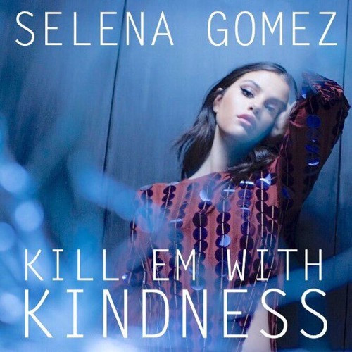 Kill Em With Kindness